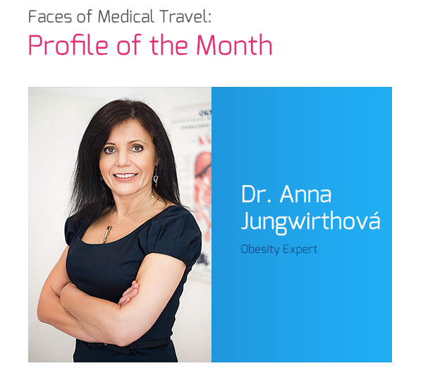 Faces of Medical Travel: Profile of the Month, Dr. Anna Jungwirthová, Obesity Expert