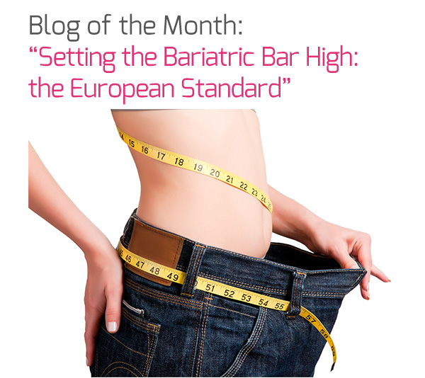 Blog of the Month: 'Setting the Bariatric Bar High: the European Standard'