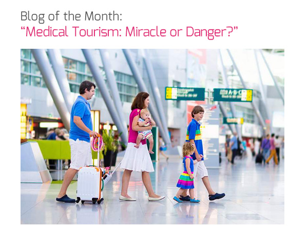 Blog of the Month: 'Medical Tourism: Miracle or Danger?'